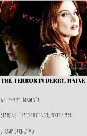 The Terror In Derry, Maine  by BradenOt