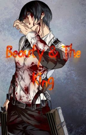 Mikasa Ackerman x Male Reader - Beauty & The King by JDthebeast