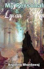 My Personal Lycan King by AngelinaBhardawaj