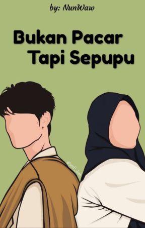Bukan Pacar Tapi Sepupu (On Going) by NunWaw