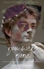 You Were Gone [Cedric Diggory x Edward Cullen] by lemongrass06