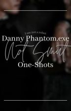 Danny Phantom.exe Not Smut One-Shots   ✓ by I_am_not_a_rob0t