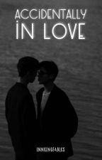 Accidentally in Love [BxB] (Editing) by innkingfables