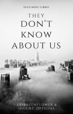 They Don't Know About Us [PAUSADA] per AkiraSunflower