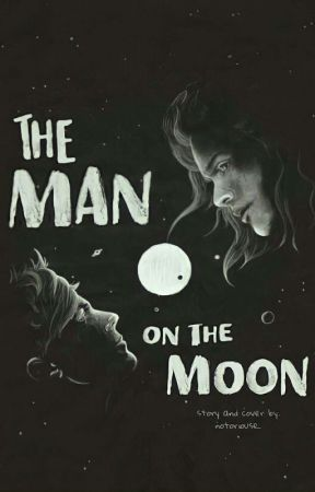 The Man on The Moon [L.S] by notoriouse_
