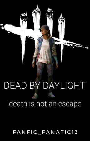 Dead By Daylight [Dead By Daylight] by Fanfic_Fanatic13