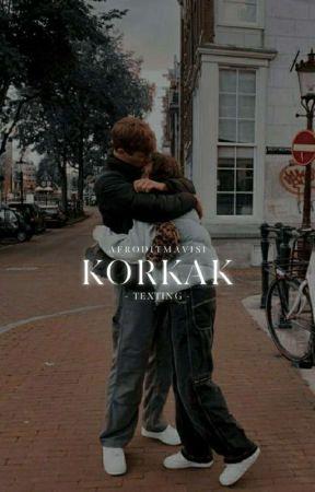 KORKAK | Texting by afroditmavisi