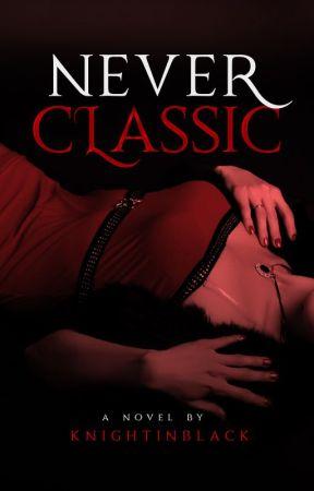 Never Classic by KnightInBlack