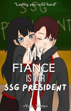 My Fiance is our SSG President(On-Going) by Yuki_Write