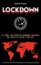 Lockdown - In 2020, the COVID-19 pandemic isolates the world to build a new one. by synth7