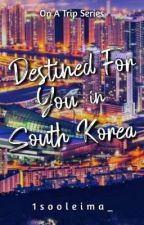 Destined For You in Korea by 1sooleima_