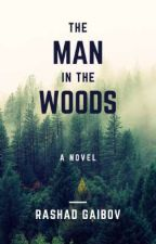 The Man in the Woods by Rashad90
