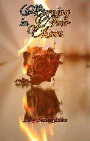 Burning In your Love by Jennyjhelu