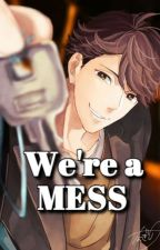 We're a Mess (Oikawa x Reader) by ElloLuv212