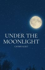 Under The Moonlight (All 14) by crybbyalert