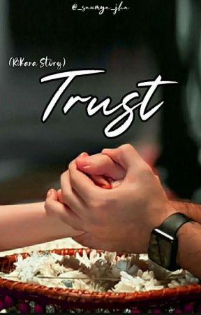 Trust (Rikara-Two Shots) by _saumya_jha