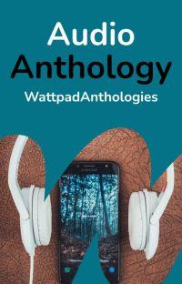 WattpadAnthologies: Audio Anthology cover