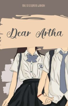 Dear Artha {ON GOING} by Id_Iswkhdh