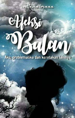 Afeksi Bulan (On Going) by InttanAima