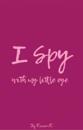 I Spy (Truth or Dare Sequel) by ZavierZ
