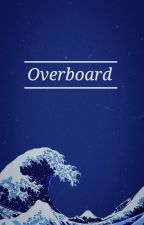 Overboard by AceDimension