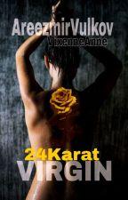 24Karat Virgin by VixenneAnne