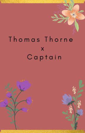 Thomas Thorne x Captain oneshots by TheEddsworldTrashbag