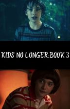 Kids no longer    Will Byers (Book 3) by Leena708