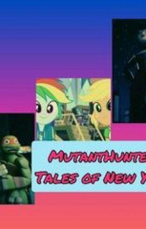 Mutanthunters: Tales Of New York Book #1 by makaylaLight435
