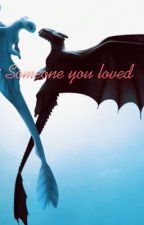 Someone you loved httyd fanfic by Navey99