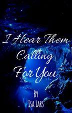 I Hear Them Calling For You, de IsaLars_