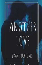 Another Love [Dan Ticktum] by why-are-you-here-