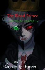The Blood Prince by CrumbJelly