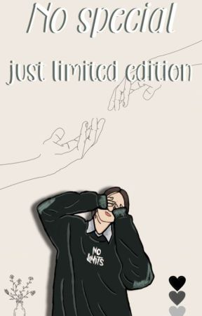 I'M NOT SPESIAL,I'M JUST LIMITED EDITION! [ON GOING] by babazyy
