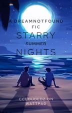 ~Starry Summer Nights~ {dreamnotfound} ~ by CCloudedz