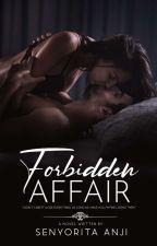 Forbidden Affair | ✓ by SenyoritaAnji