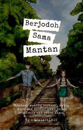 [ Book 2 ] Berjodoh Sama Mantan!? ✓ [ END ] by Aralest1805