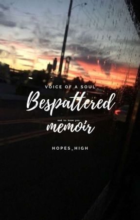 Bespattered Memoir by Hopes_High