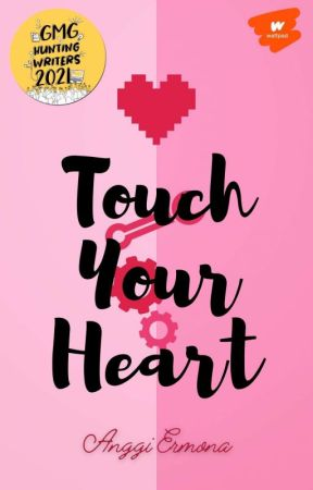 Touch Your Heart ✔ by Anggi_Ermona