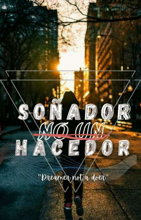 SOÑADOR NO UN HACEDOR (Dreamer not a doer)COMPLETED☑️ by Black_M1