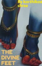 THE DIVINE FEET  by KarthikaaShree