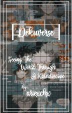 Dekuverse   Seeing The World Through A Kaleidoscope by ariexchx