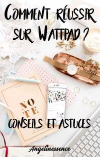 Comment réussir sur Wattpad ? Conseils et astuces 🤓 cover