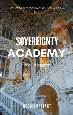 Sovereignty Academy: School of Majesty (On Going) by HeroicValiant