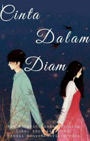 CINTA DALAM DIAM (Short Story) by Umhy_00