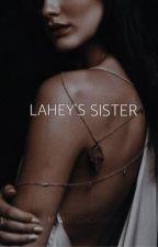 Lahey's sister • stiles stilinski  by mikaelsonobriens