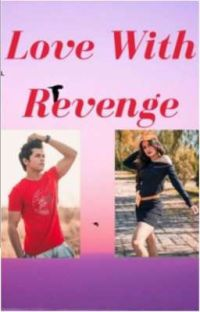 LOVE WITH REVENGE (Slow Updates 😅) cover