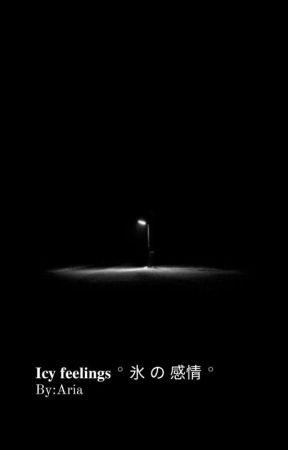 𝐈𝐜𝐲 𝐟𝐞𝐞𝐥𝐢𝐧𝐠𝐬 ° 氷 の 感情 ° by ggukmin_fan