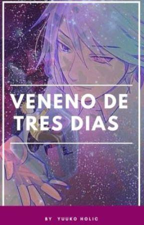 Veneno de Tres Dias by YuukoHolic