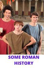Some Roman History by EboysFanInnit